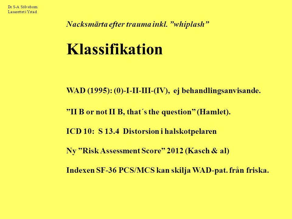 WAD (1995): (0)-I-II-III-(IV), ej behandlingsanvisande.