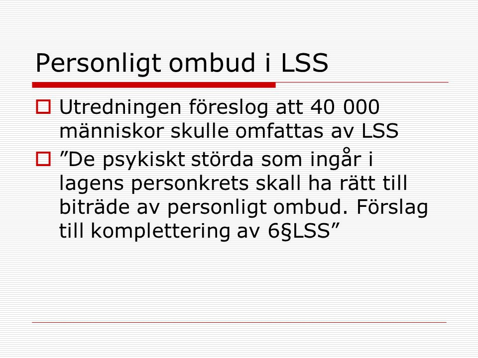 Personligt ombud i LSS Utredningen föreslog att 40 000 människor skulle omfattas av LSS.