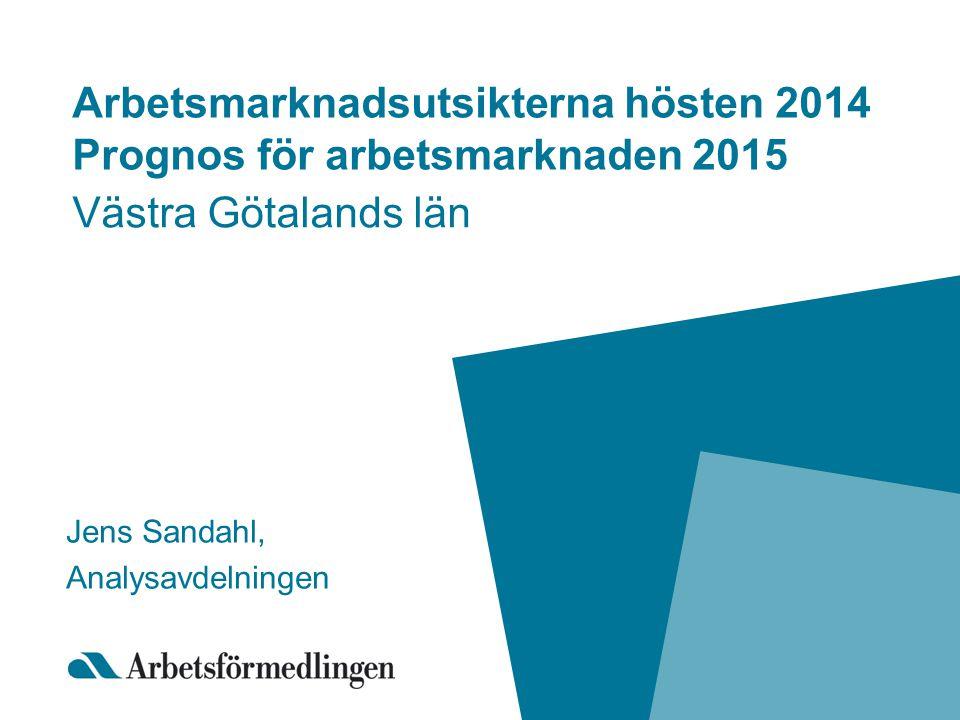 Arbetsmarknadsutsikterna hösten 2014 Prognos för arbetsmarknaden 2015