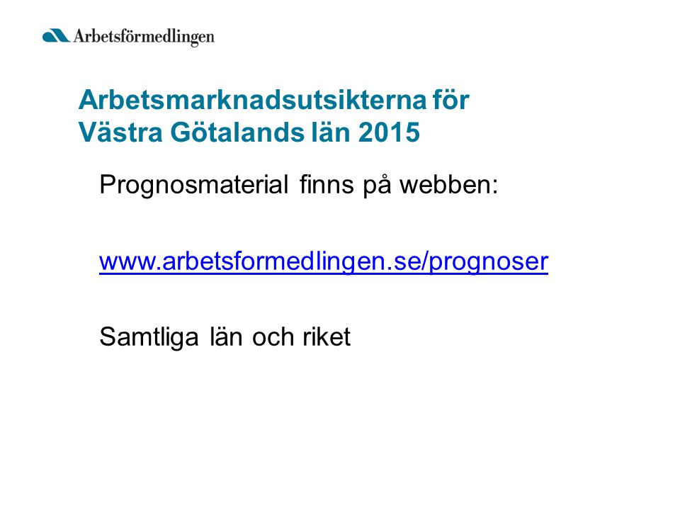 Arbetsmarknadsutsikterna för Västra Götalands län 2015