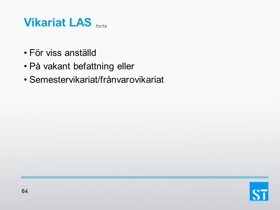 Vikariat LAS forts För viss anställd På vakant befattning eller