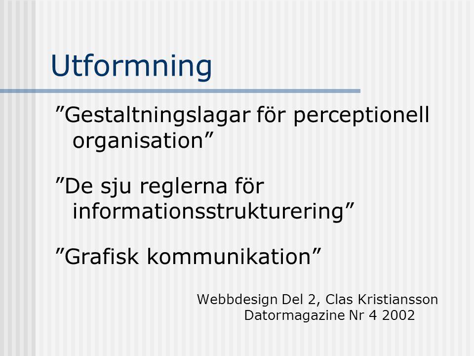 Utformning Gestaltningslagar för perceptionell organisation
