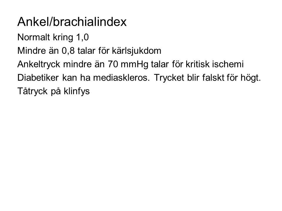 Ankel/brachialindex Normalt kring 1,0