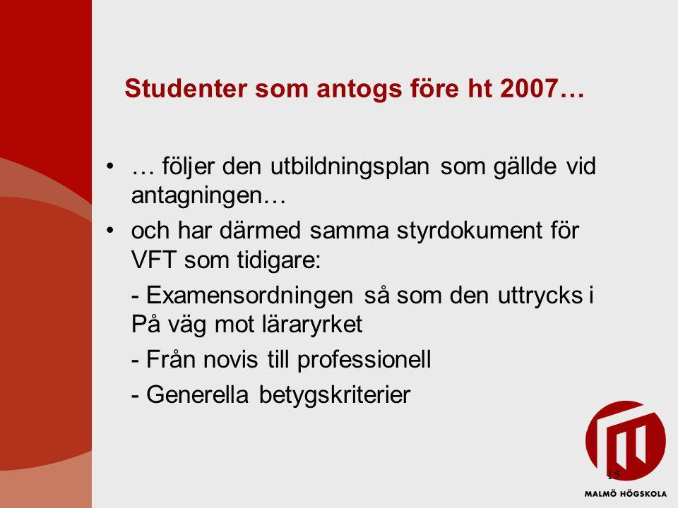 Studenter som antogs före ht 2007…