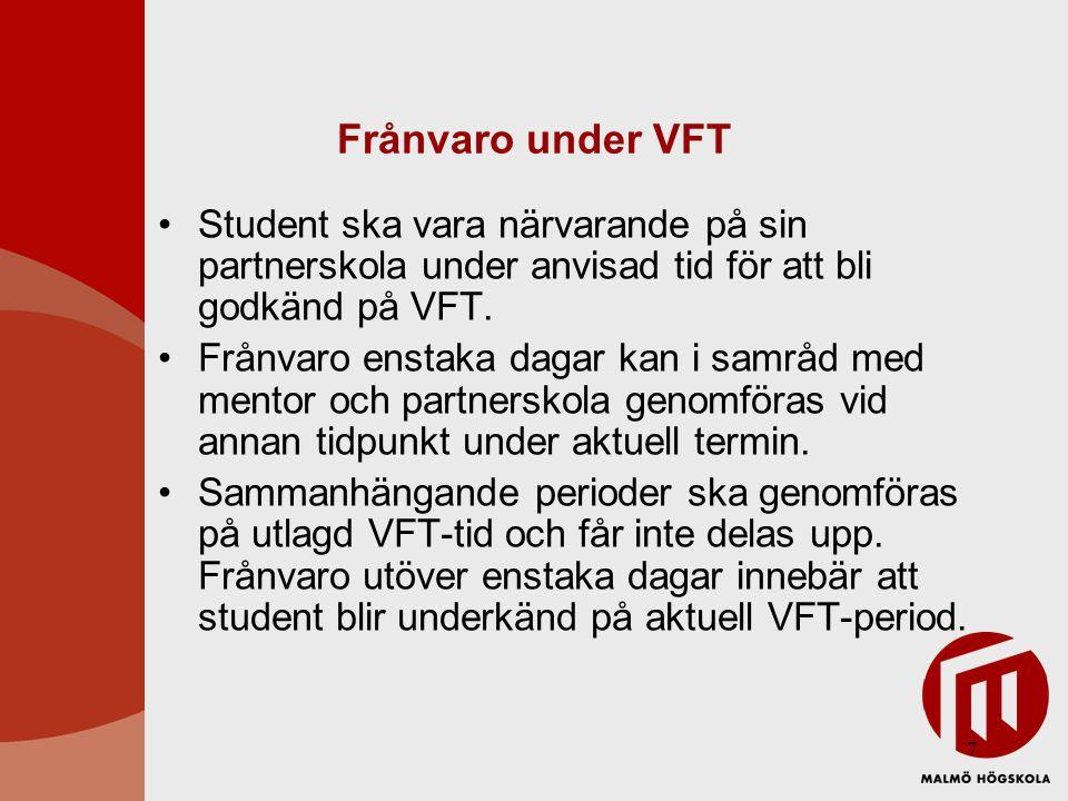 Frånvaro under VFT Student ska vara närvarande på sin partnerskola under anvisad tid för att bli godkänd på VFT.