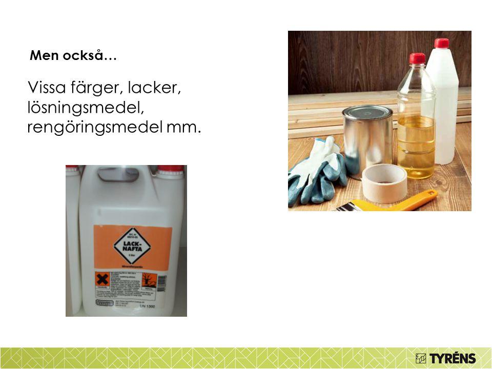 Vissa färger, lacker, lösningsmedel, rengöringsmedel mm.