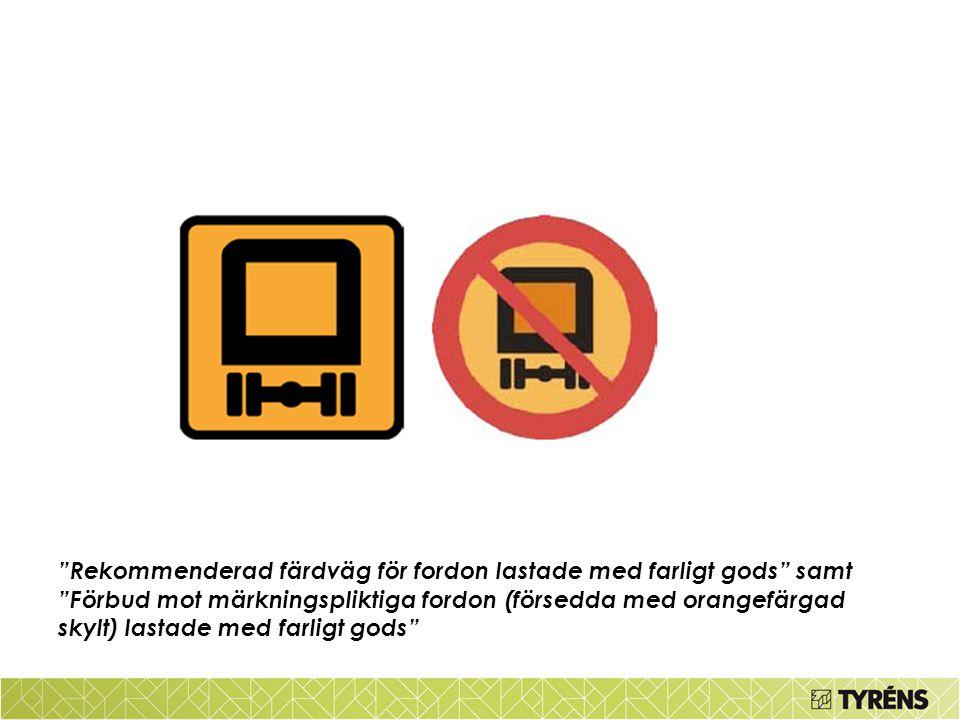 Rekommenderad färdväg för fordon lastade med farligt gods samt Förbud mot märkningspliktiga fordon (försedda med orangefärgad skylt) lastade med farligt gods