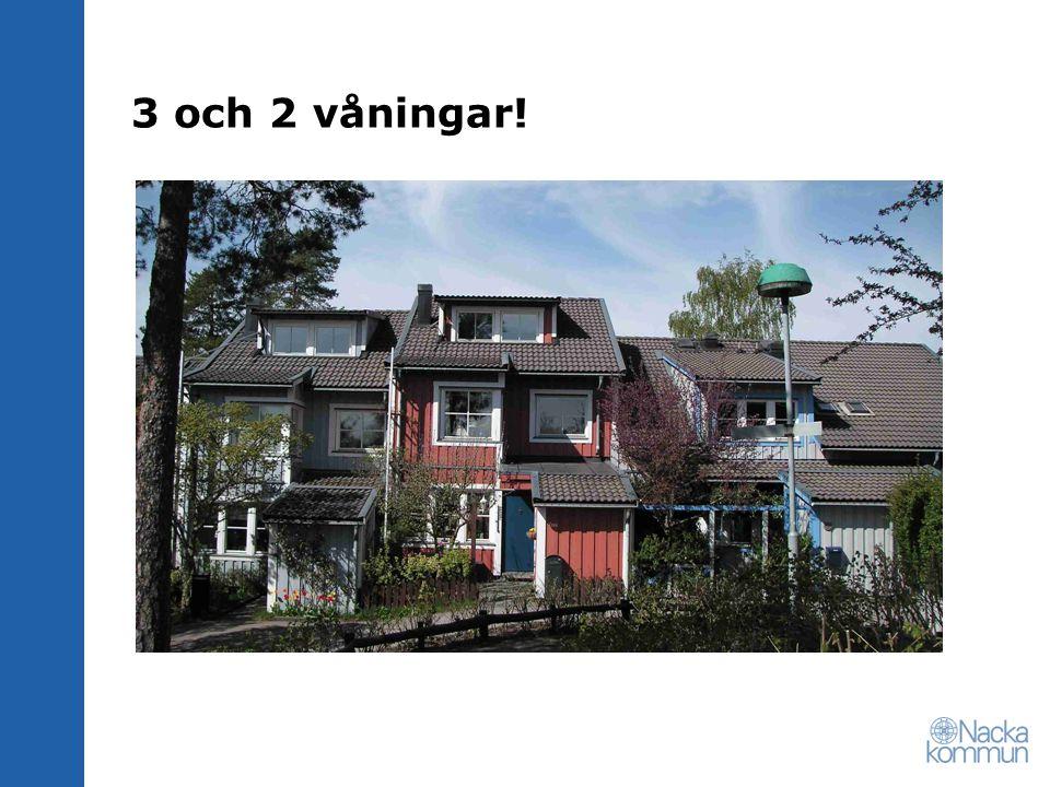 3 och 2 våningar!