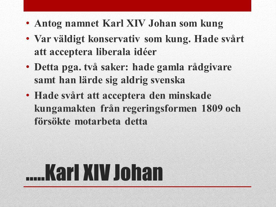 …..Karl XIV Johan Antog namnet Karl XIV Johan som kung
