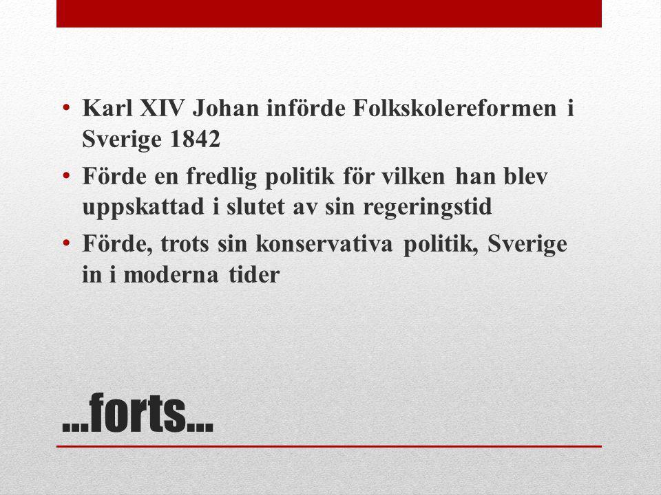 …forts… Karl XIV Johan införde Folkskolereformen i Sverige 1842
