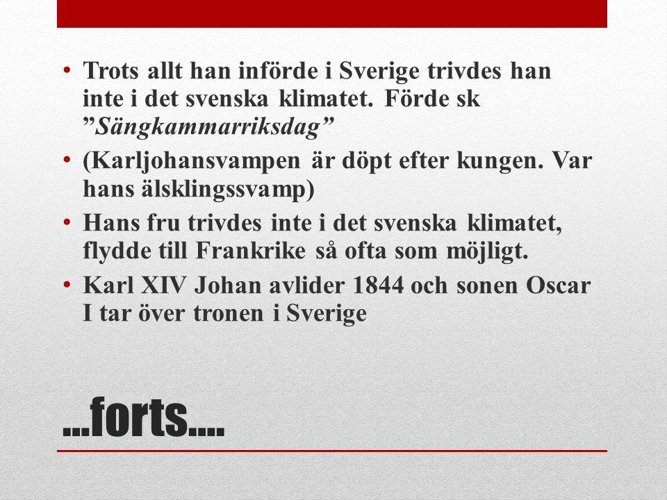 Trots allt han införde i Sverige trivdes han inte i det svenska klimatet. Förde sk Sängkammarriksdag