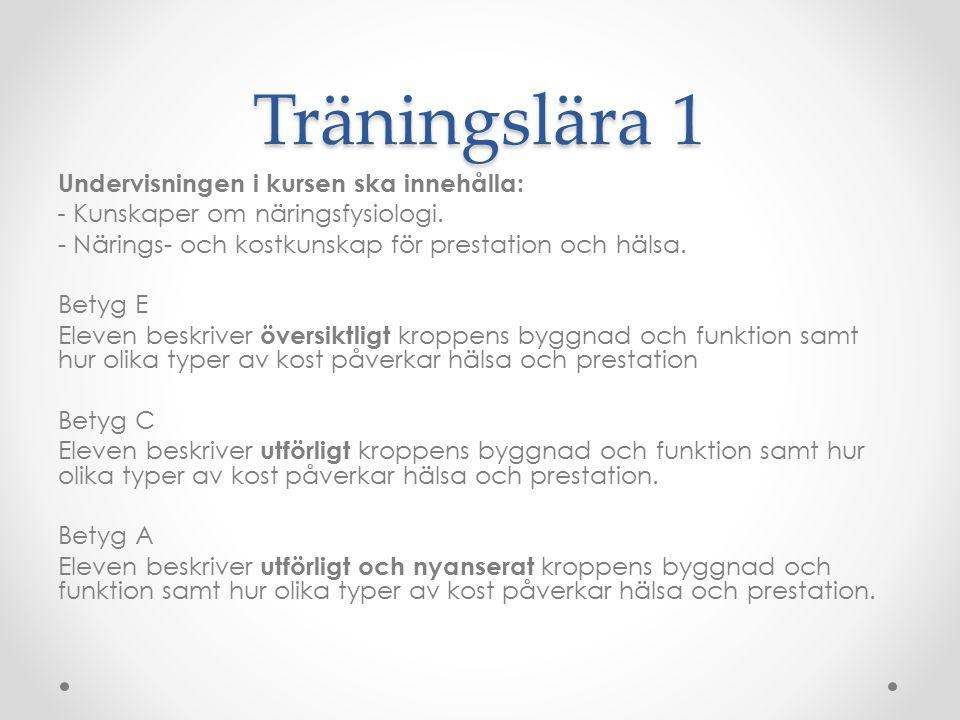 Träningslära 1 Undervisningen i kursen ska innehålla: