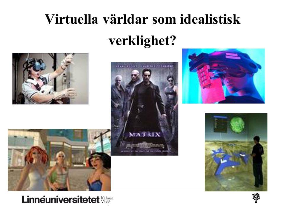 Virtuella världar som idealistisk verklighet