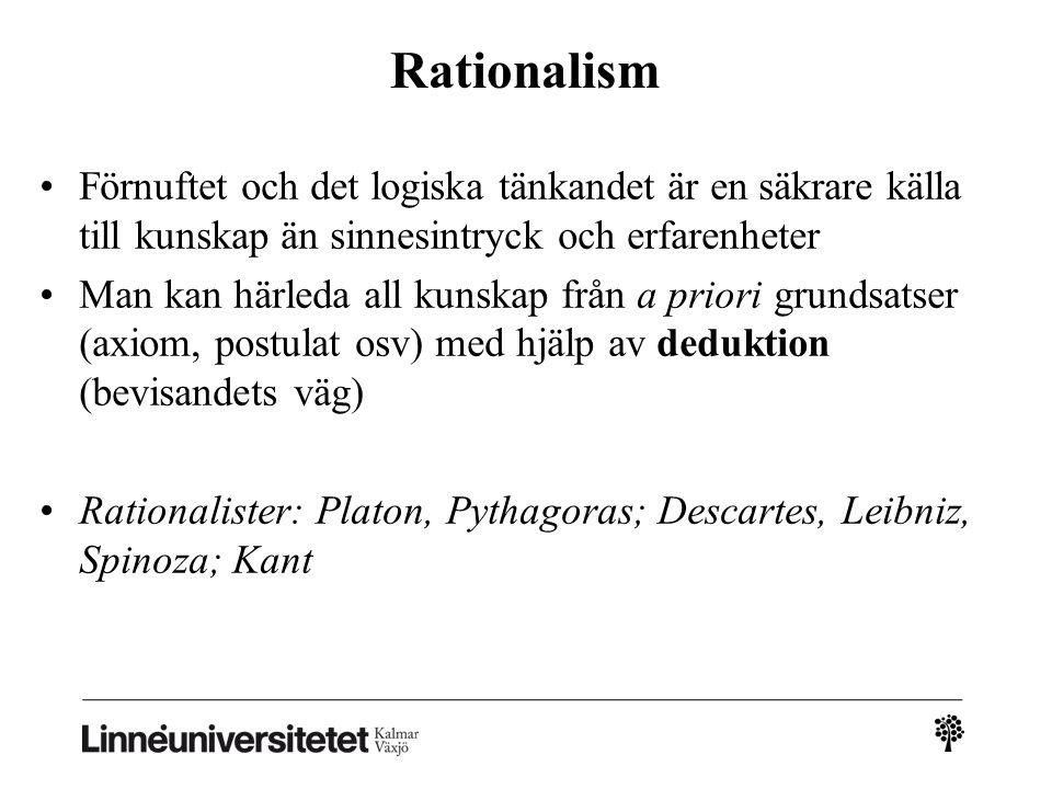 2010-03-032010-03-03 Rationalism. Förnuftet och det logiska tänkandet är en säkrare källa till kunskap än sinnesintryck och erfarenheter.