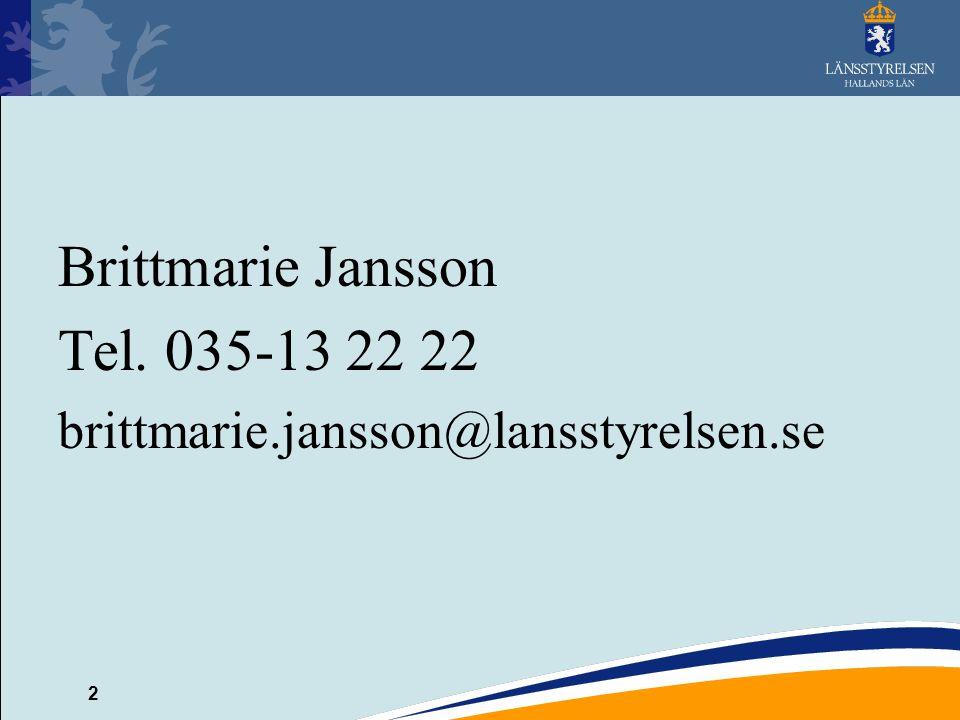 Brittmarie Jansson Tel. 035-13 22 22