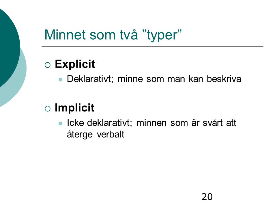 Minnet som två typer Explicit Implicit