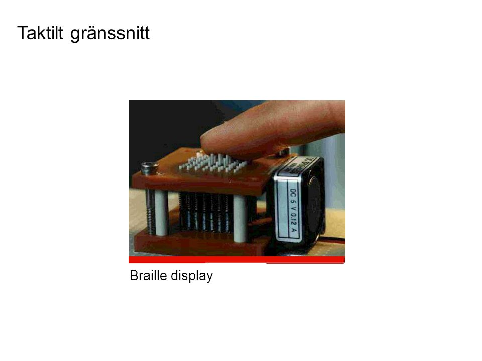 Taktilt gränssnitt Braille display