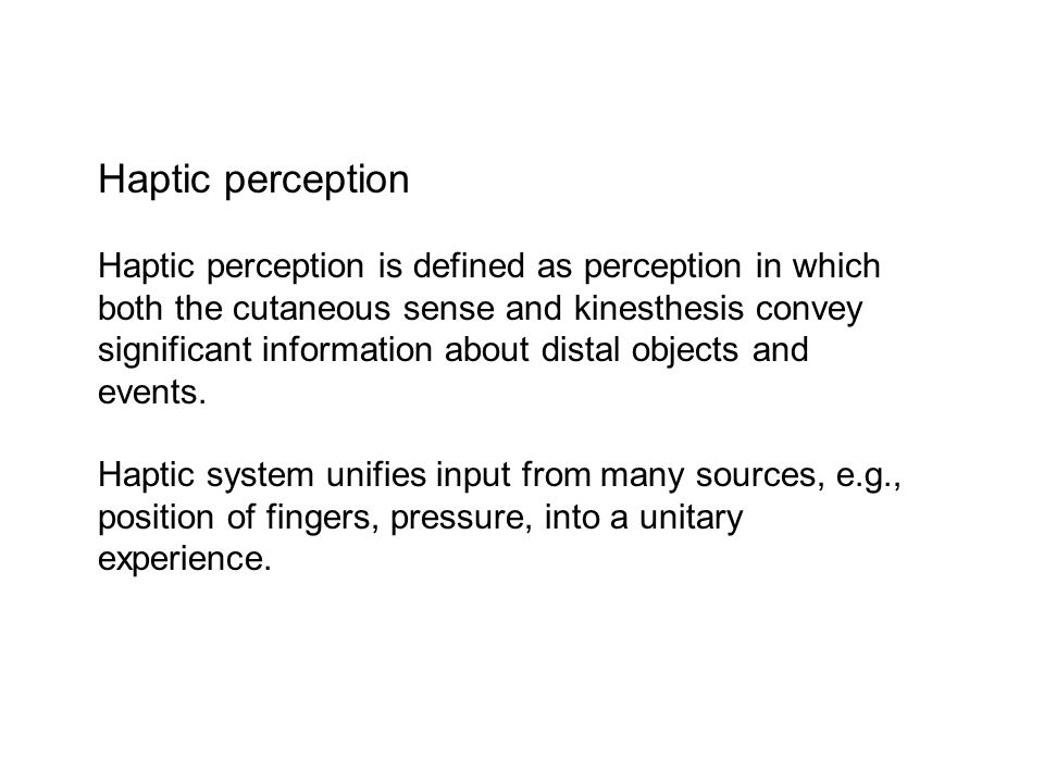 Haptic perception Haptic perception is defined as perception in which