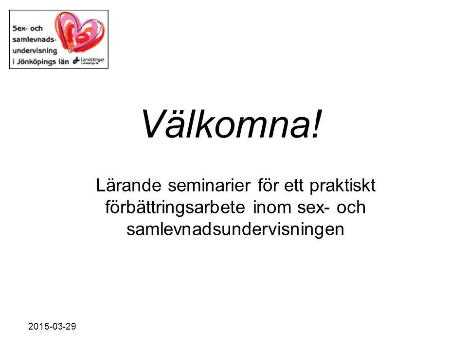 Välkomna! Lärande seminarier för ett praktiskt förbättringsarbete inom sex- och samlevnadsundervisningen.