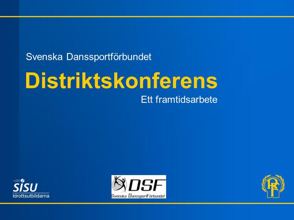 Distriktskonferens Svenska Danssportförbundet Ett framtidsarbete