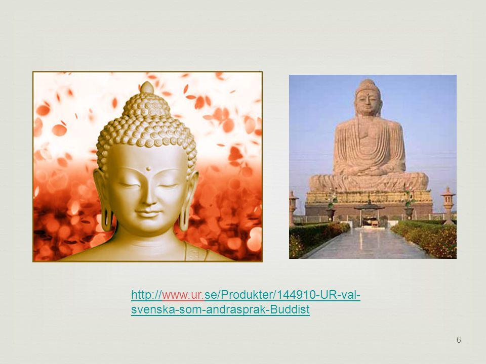 http://www.ur.se/Produkter/144910-UR-val-svenska-som-andrasprak-Buddist 6