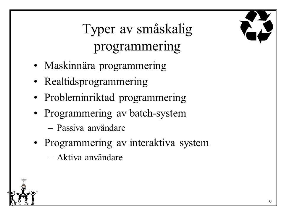 Typer av småskalig programmering