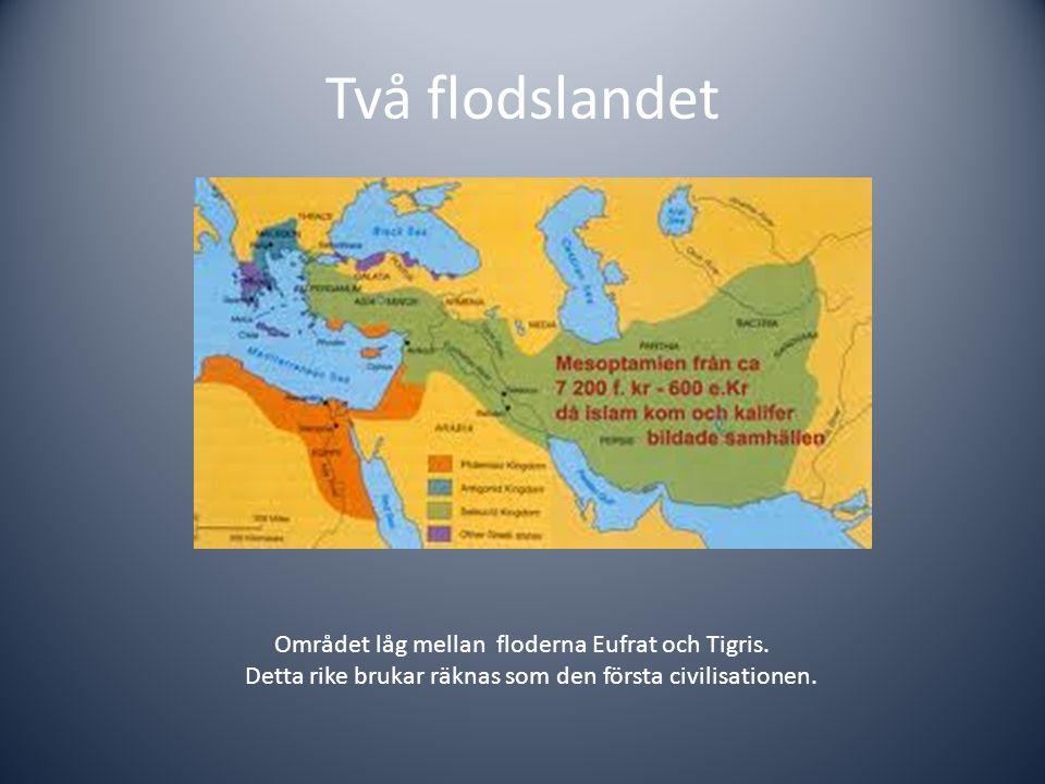 Två flodslandet Området låg mellan floderna Eufrat och Tigris.