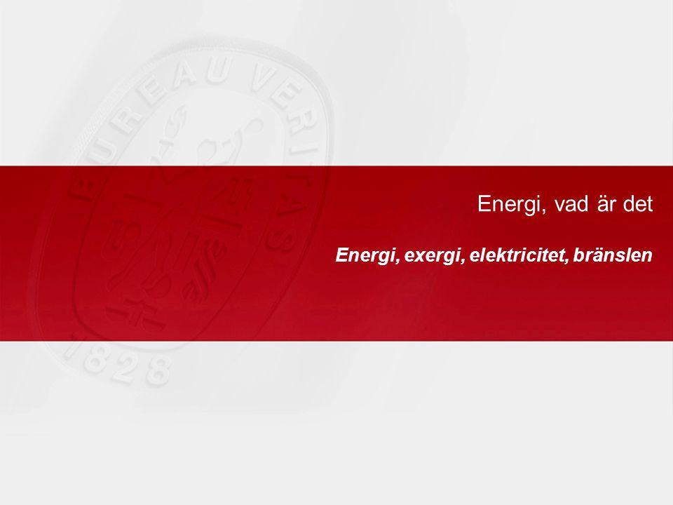 Energi, exergi, elektricitet, bränslen