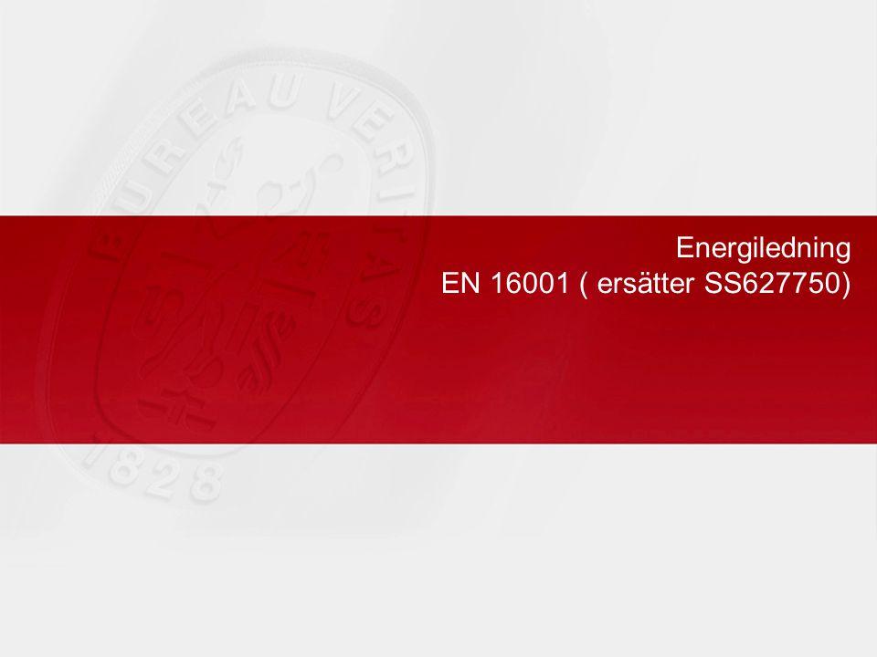 Energiledning EN 16001 ( ersätter SS627750)