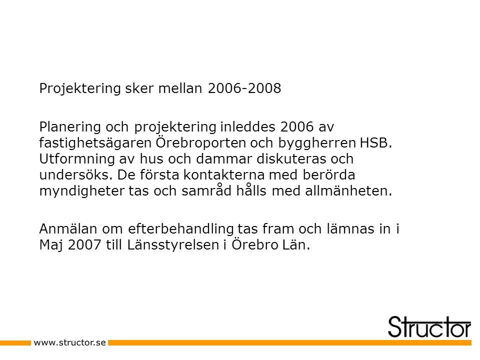 Projektering sker mellan 2006-2008