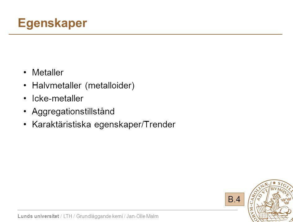 Egenskaper Metaller Halvmetaller (metalloider) Icke-metaller