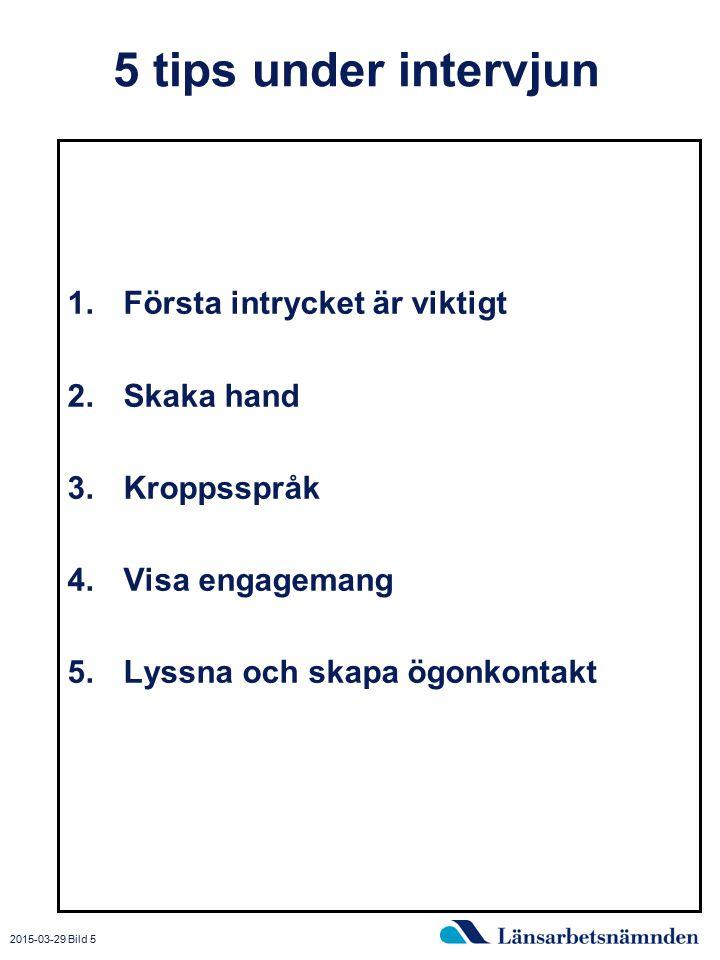 5 tips under intervjun Första intrycket är viktigt Skaka hand