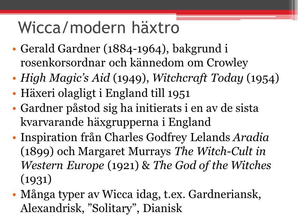 Wicca/modern häxtro Gerald Gardner (1884-1964), bakgrund i rosenkorsordnar och kännedom om Crowley.