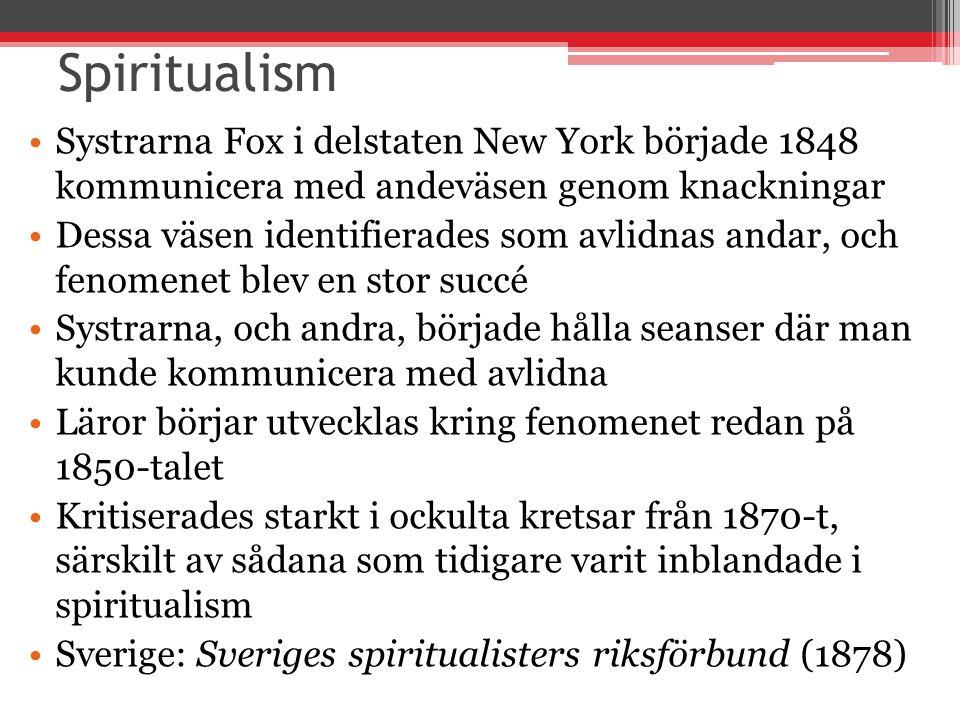 Spiritualism Systrarna Fox i delstaten New York började 1848 kommunicera med andeväsen genom knackningar.
