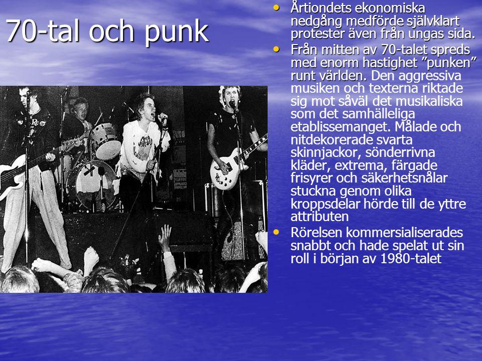 70-tal och punk Årtiondets ekonomiska nedgång medförde självklart protester även från ungas sida.