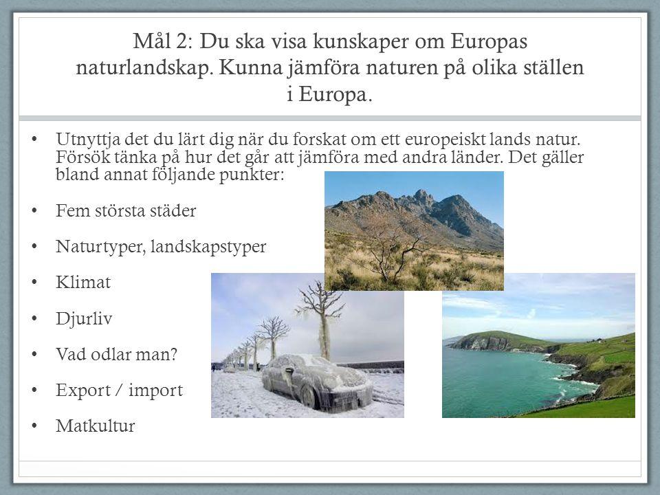 Mål 2: Du ska visa kunskaper om Europas naturlandskap