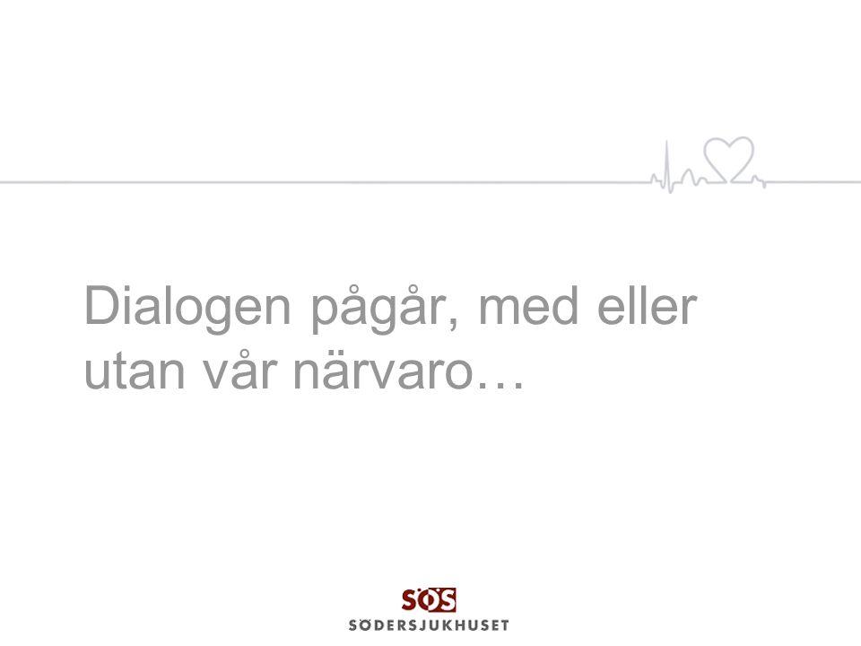 Dialogen pågår, med eller utan vår närvaro…