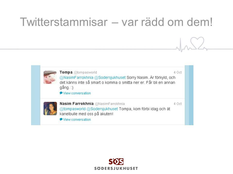 Twitterstammisar – var rädd om dem!
