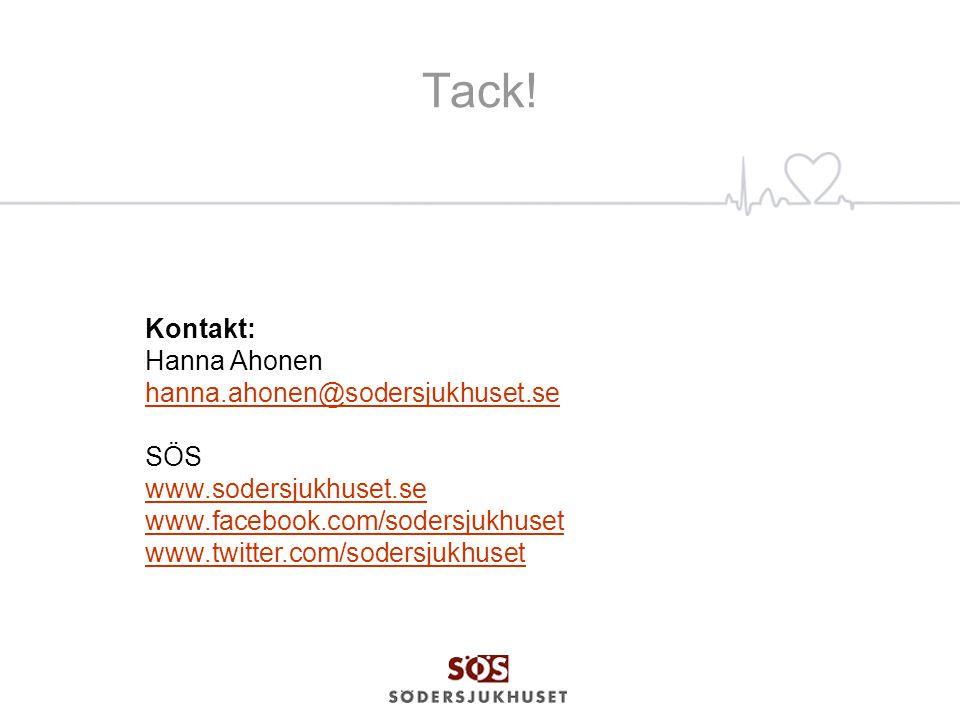 Tack! Kontakt: Hanna Ahonen hanna.ahonen@sodersjukhuset.se SÖS