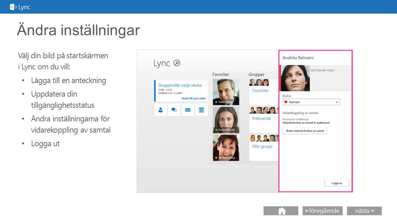 Ändra inställningar Välj din bild på startskärmen i Lync om du vill:
