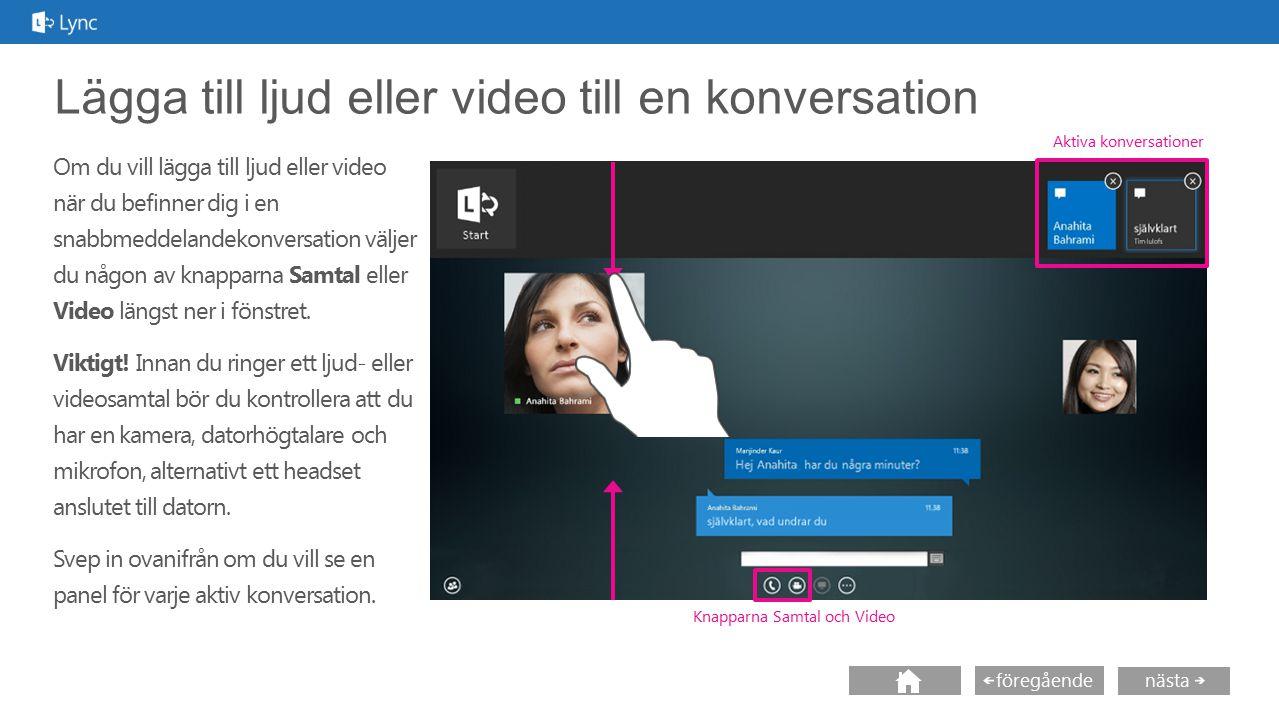 Lägga till ljud eller video till en konversation