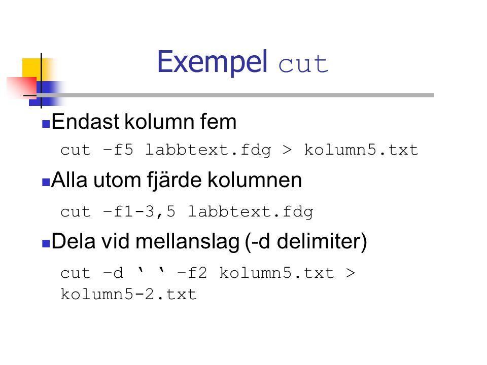 Exempel cut Endast kolumn fem Alla utom fjärde kolumnen