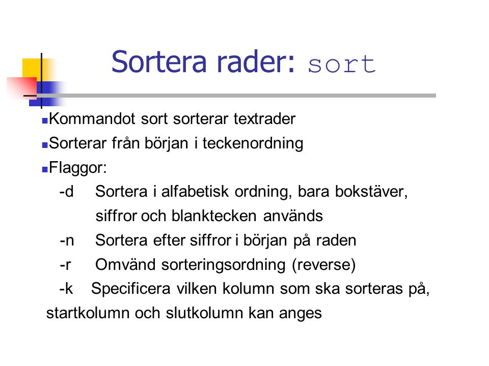 Sortera rader: sort Kommandot sort sorterar textrader