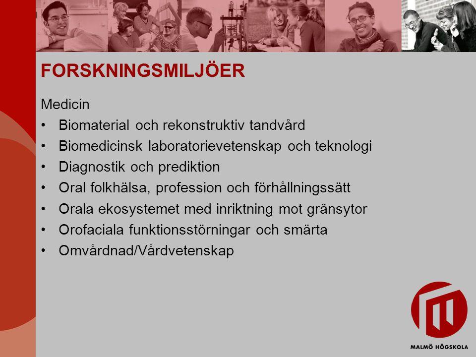 FORSKNINGSMILJÖER Medicin Biomaterial och rekonstruktiv tandvård