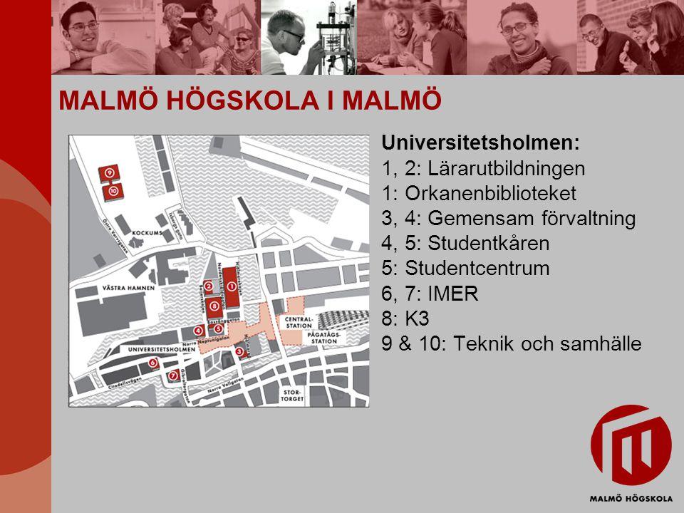MALMÖ HÖGSKOLA I MALMÖ Universitetsholmen: 1, 2: Lärarutbildningen