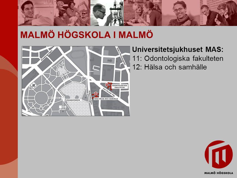 MALMÖ HÖGSKOLA I MALMÖ Universitetsjukhuset MAS: