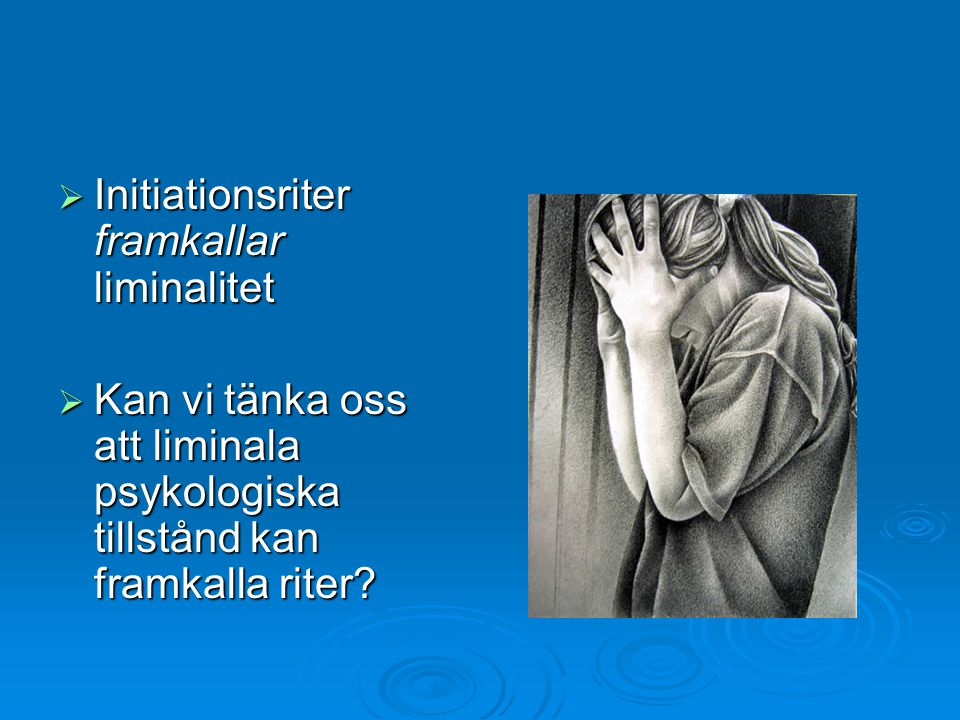 Initiationsriter framkallar liminalitet