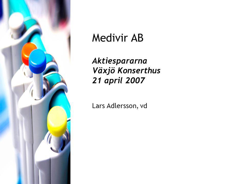 Medivir AB Aktiespararna Växjö Konserthus 21 april 2007 Lars Adlersson, vd