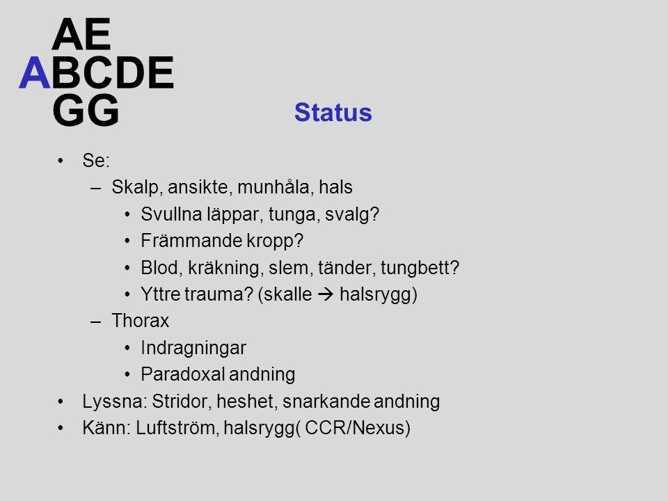 AE ABCDE GG Status Se: Skalp, ansikte, munhåla, hals