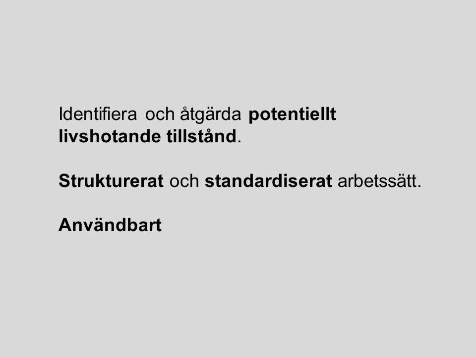 Strukturerat och standardiserat arbetssätt. Användbart